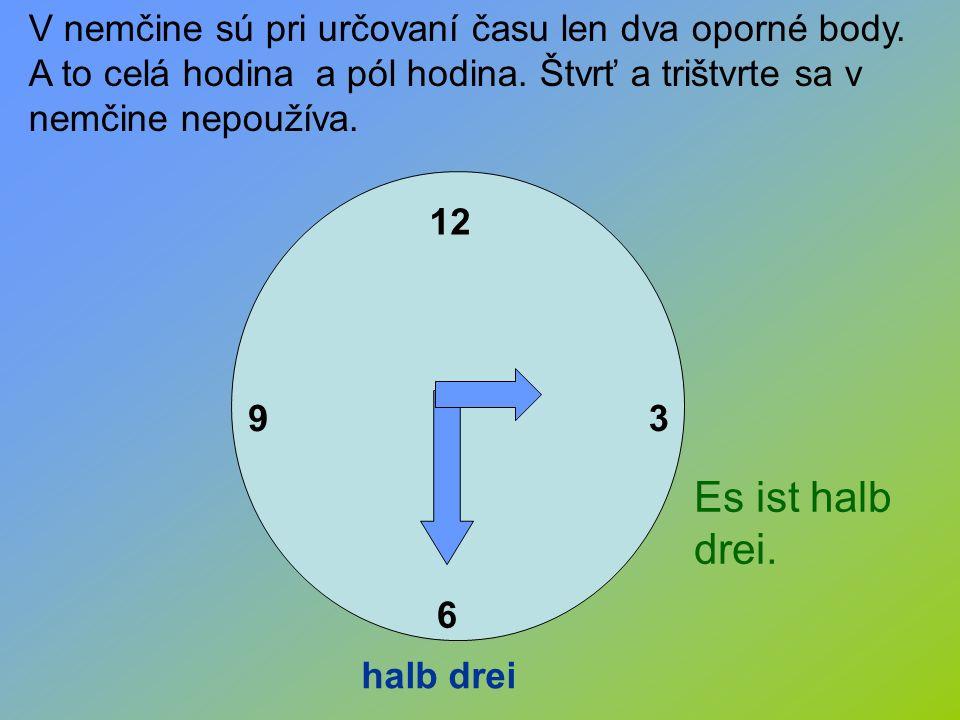 V nemčine sú pri určovaní času len dva oporné body