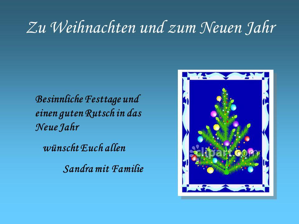 Zu Weihnachten und zum Neuen Jahr