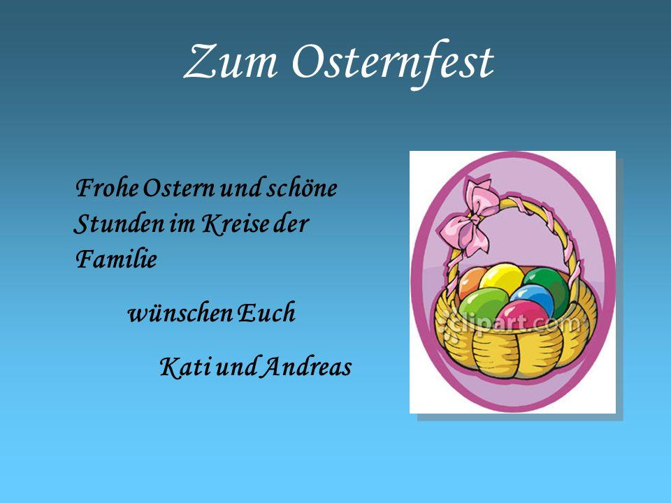 Zum Osternfest Frohe Ostern und schöne Stunden im Kreise der Familie