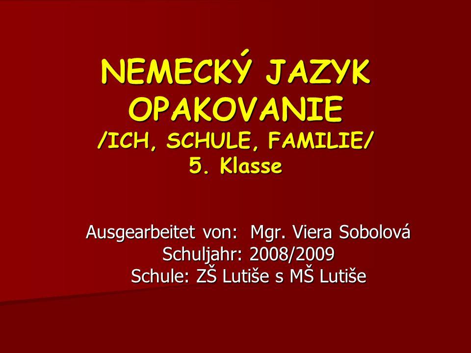 NEMECKÝ JAZYK OPAKOVANIE /ICH, SCHULE, FAMILIE/ 5. Klasse