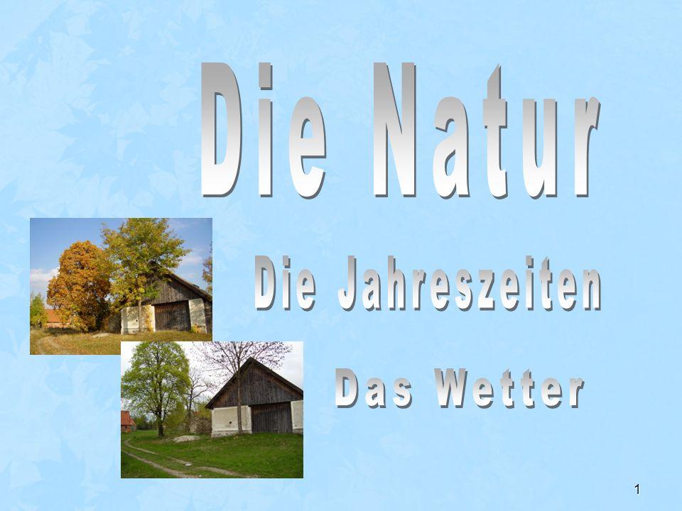 Die Natur Die Jahreszeiten Das Wetter