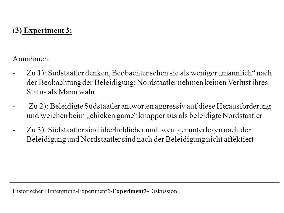 (3) Experiment 3: Annahmen: