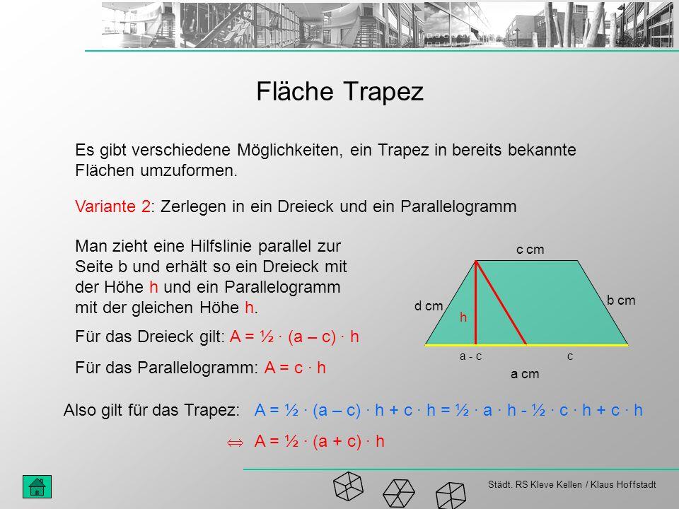 Fläche Trapez Es gibt verschiedene Möglichkeiten, ein Trapez in bereits bekannte Flächen umzuformen.