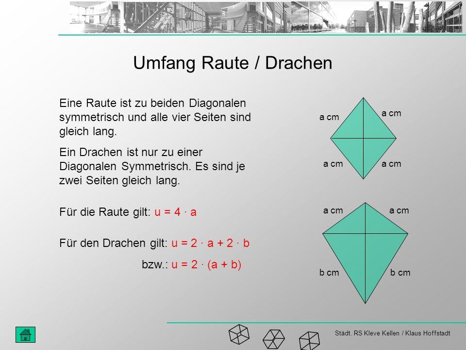 Umfang Raute / Drachen Eine Raute ist zu beiden Diagonalen symmetrisch und alle vier Seiten sind gleich lang.