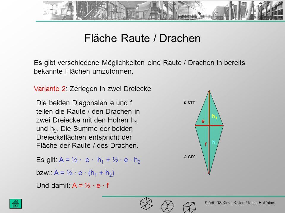 Fläche Raute / Drachen Es gibt verschiedene Möglichkeiten eine Raute / Drachen in bereits bekannte Flächen umzuformen.