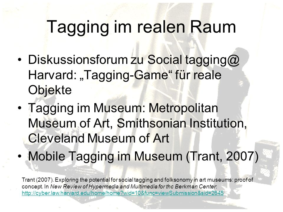 """Tagging im realen Raum Diskussionsforum zu Social tagging@ Harvard: """"Tagging-Game für reale Objekte."""