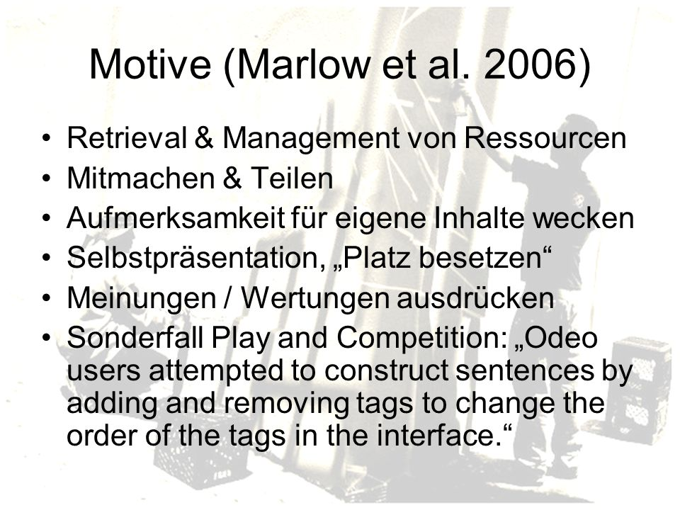 Motive (Marlow et al. 2006) Retrieval & Management von Ressourcen