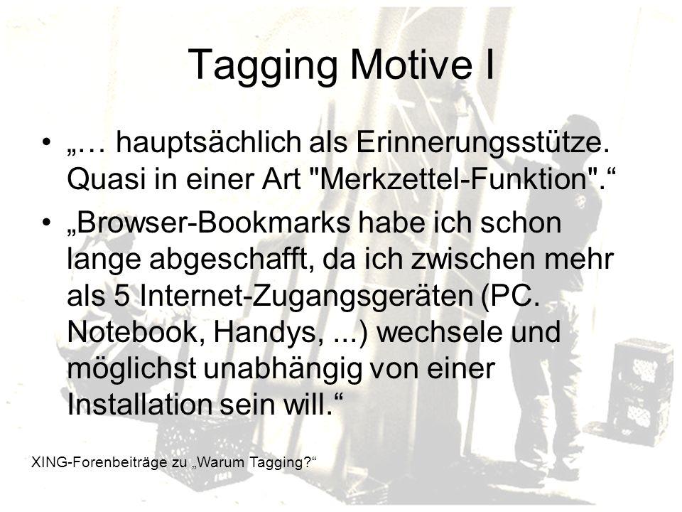 """Tagging Motive I """"… hauptsächlich als Erinnerungsstütze. Quasi in einer Art Merkzettel-Funktion ."""