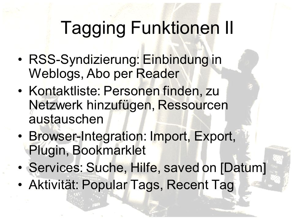 Tagging Funktionen II RSS-Syndizierung: Einbindung in Weblogs, Abo per Reader.