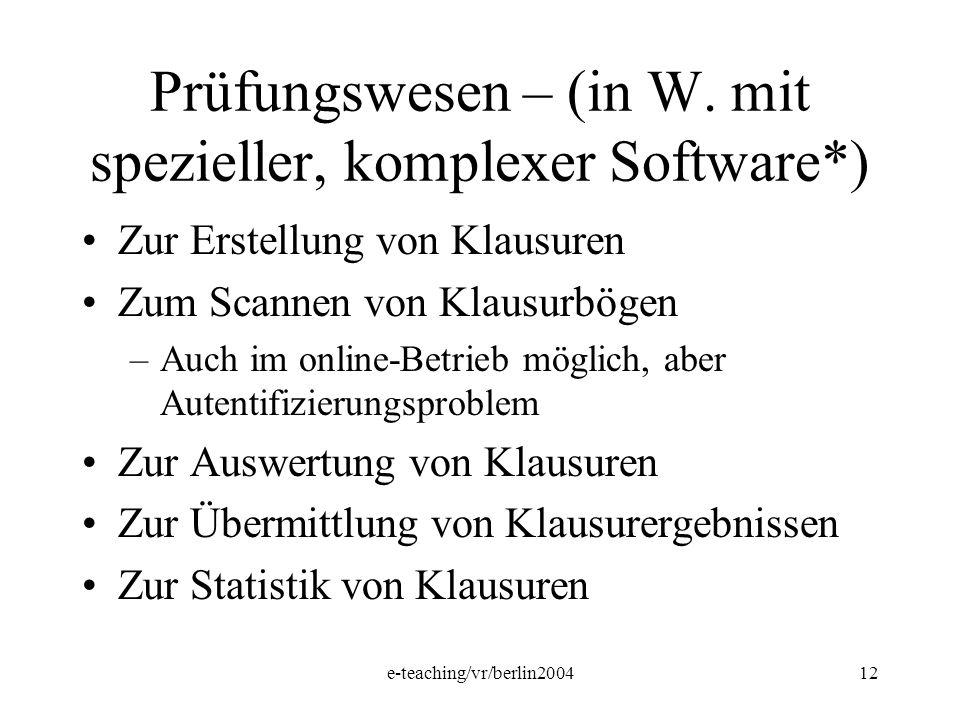 Prüfungswesen – (in W. mit spezieller, komplexer Software*)