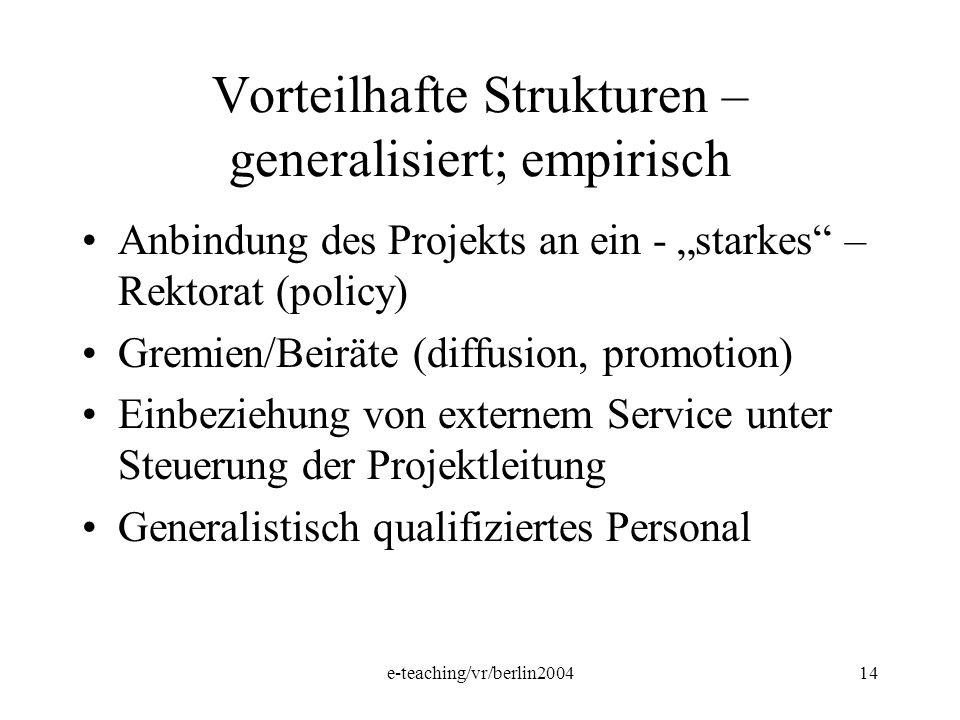 Vorteilhafte Strukturen – generalisiert; empirisch