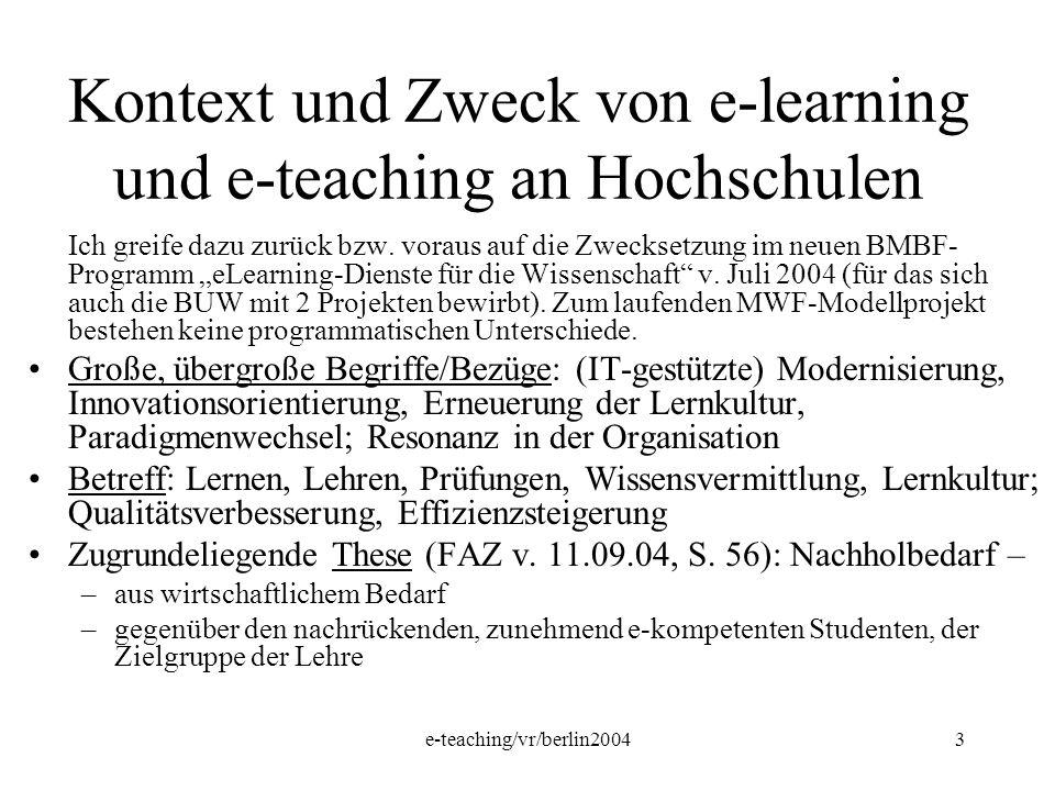 Kontext und Zweck von e-learning und e-teaching an Hochschulen