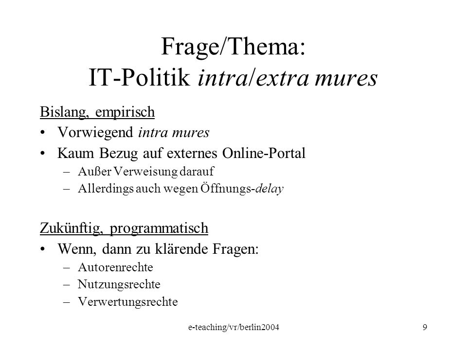 Frage/Thema: IT-Politik intra/extra mures
