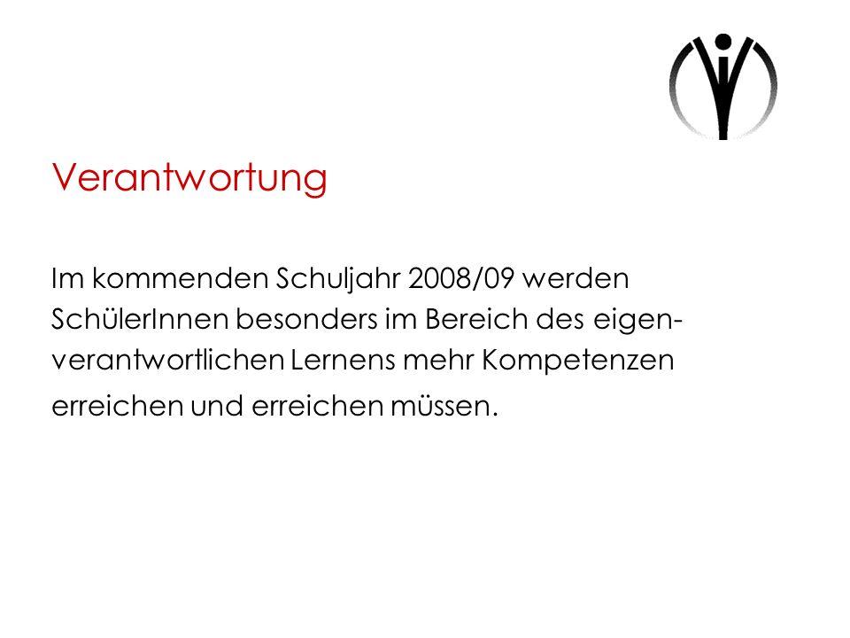 Verantwortung Im kommenden Schuljahr 2008/09 werden