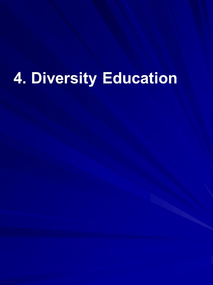 4. Diversity Education