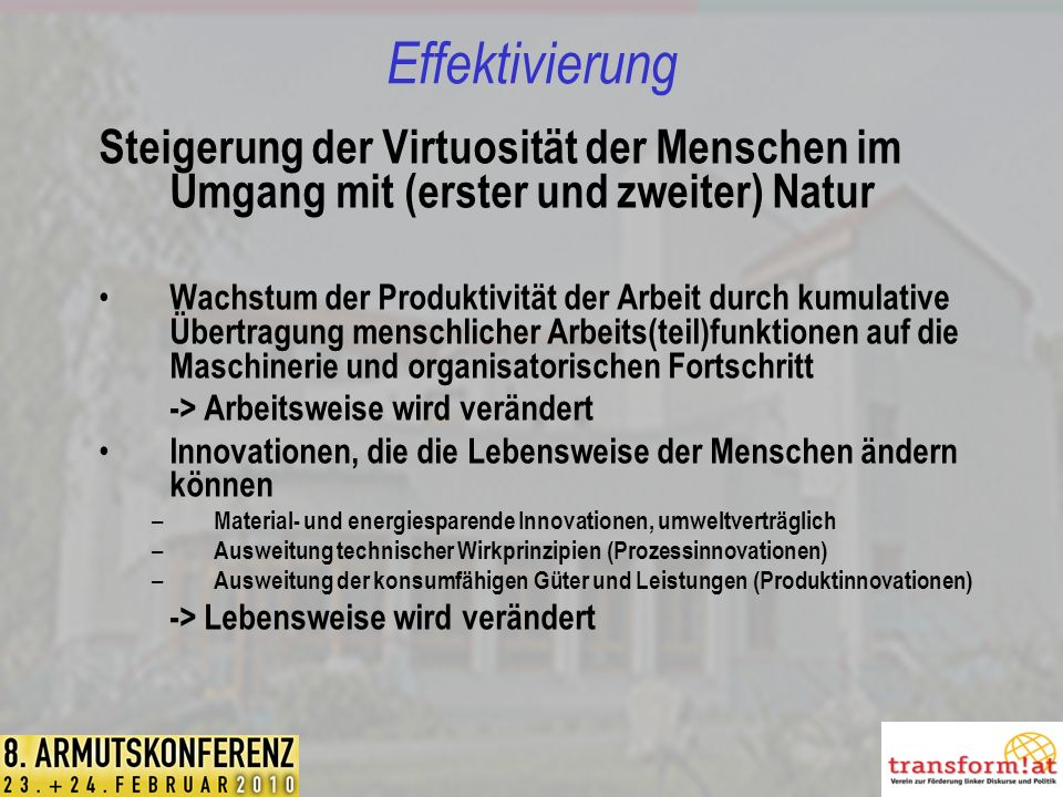 Effektivierung Steigerung der Virtuosität der Menschen im Umgang mit (erster und zweiter) Natur.