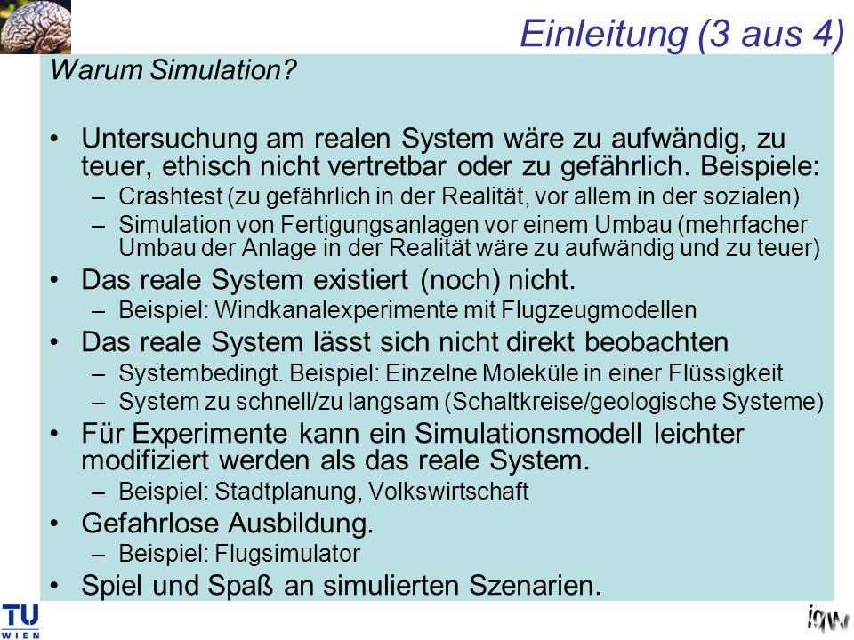 Einleitung (3 aus 4) Warum Simulation