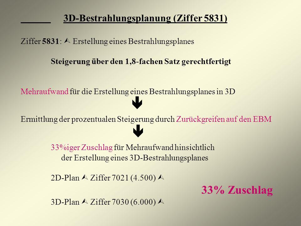 3D-Bestrahlungsplanung (Ziffer 5831)