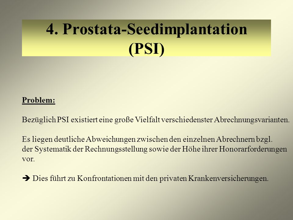 4. Prostata-Seedimplantation (PSI)