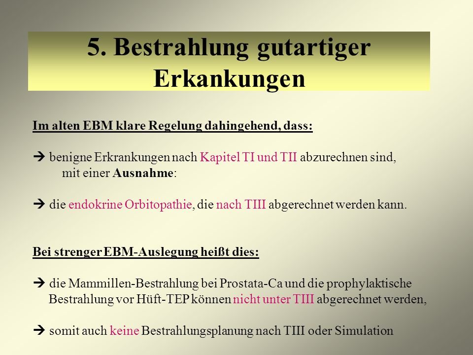 5. Bestrahlung gutartiger Erkankungen