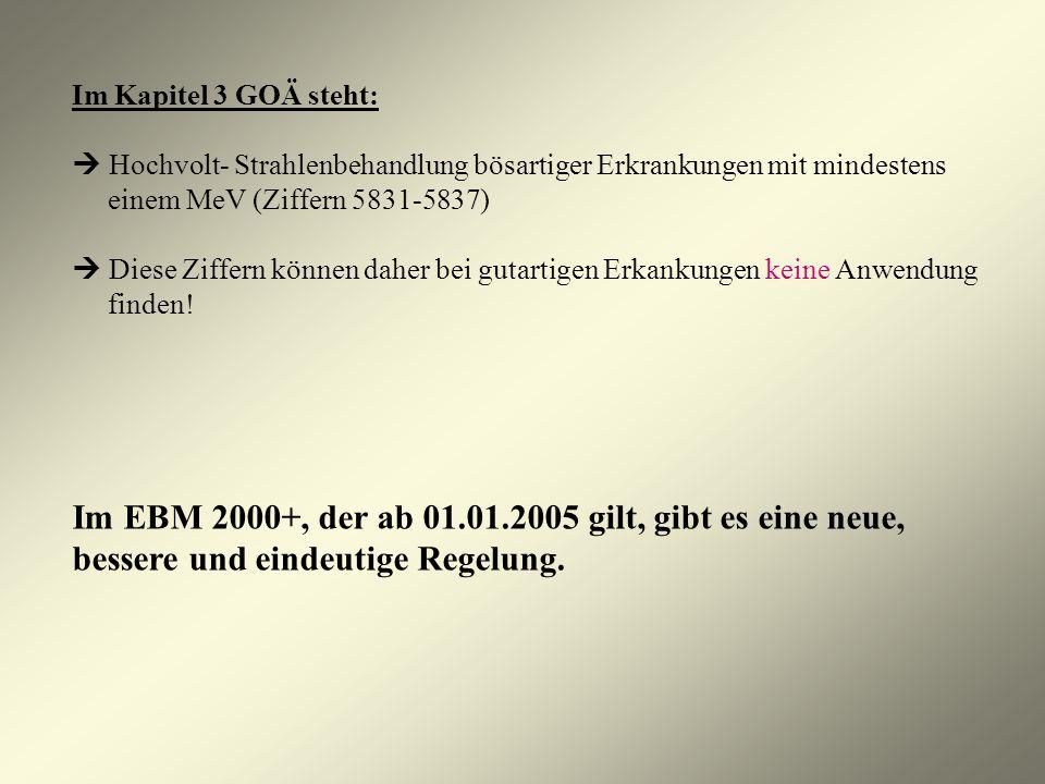 Im EBM 2000+, der ab 01.01.2005 gilt, gibt es eine neue,