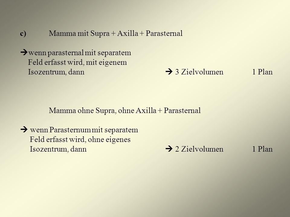 c) Mamma mit Supra + Axilla + Parasternal