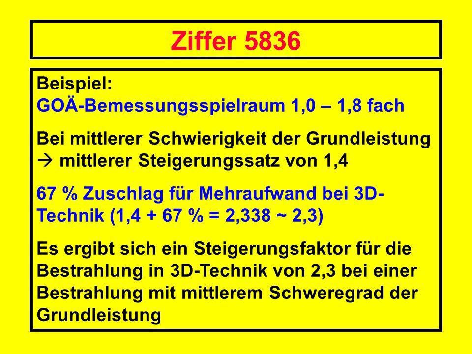 Ziffer 5836 Beispiel: GOÄ-Bemessungsspielraum 1,0 – 1,8 fach