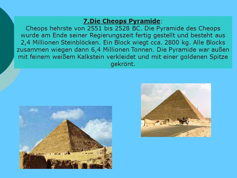 7.Die Cheops Pyramide: