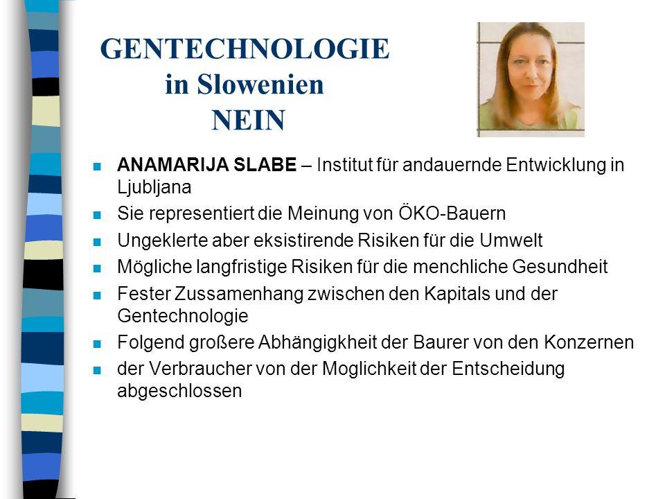 GENTECHNOLOGIE in Slowenien NEIN