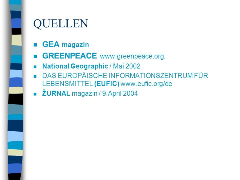 QUELLEN GEA magazin GREENPEACE www.greenpeace.org.