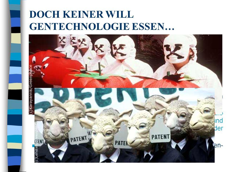 DOCH KEINER WILL GENTECHNOLOGIE ESSEN…