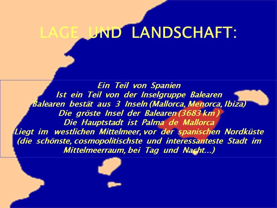 LAGE UND LANDSCHAFT: Ein Teil von Spanien