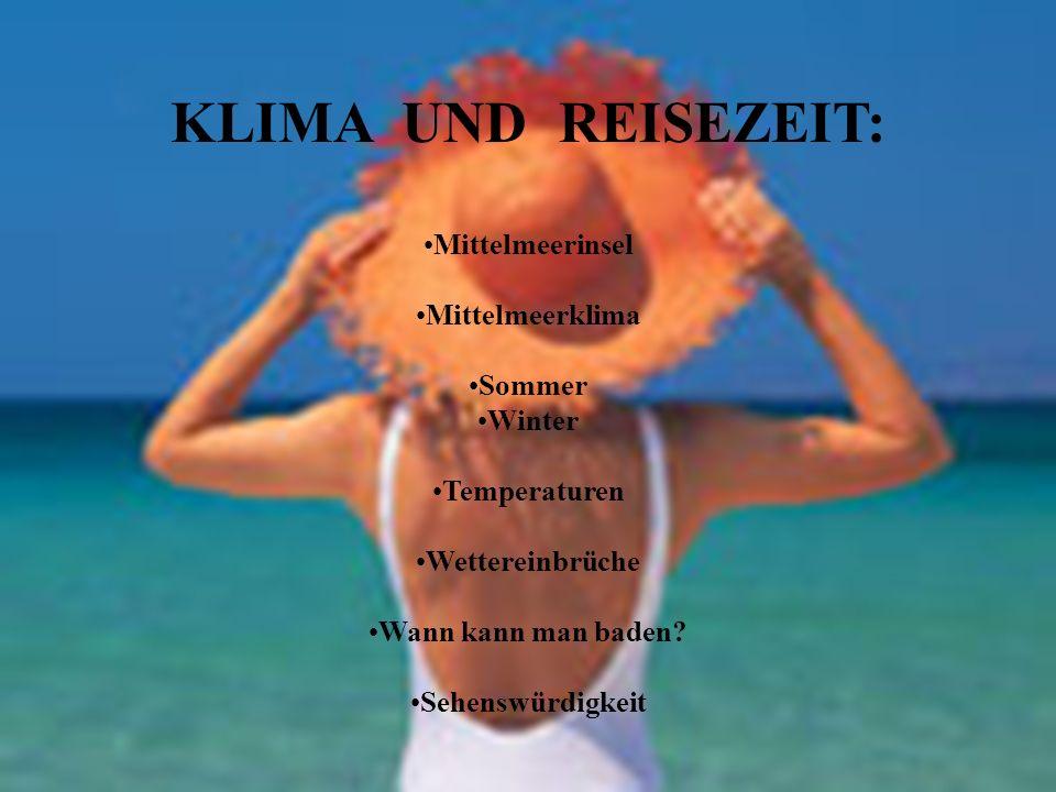 KLIMA UND REISEZEIT: Mittelmeerinsel Mittelmeerklima Sommer Winter