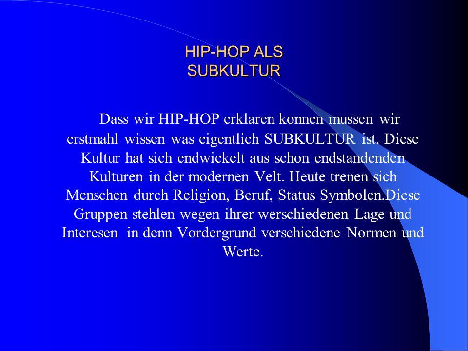HIP-HOP ALS SUBKULTUR