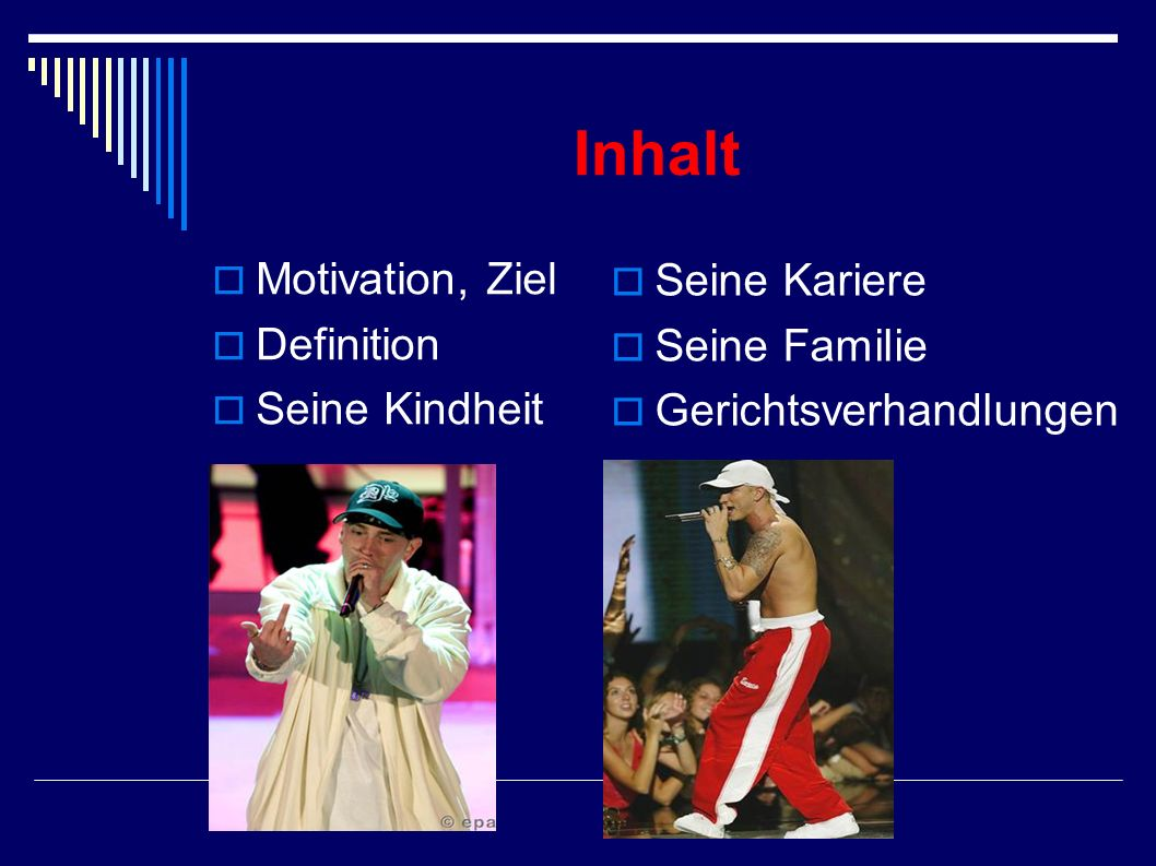Inhalt Motivation, Ziel Seine Kariere Definition Seine Familie