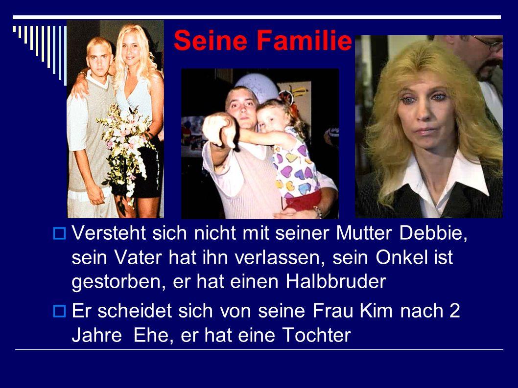 Seine FamilieVersteht sich nicht mit seiner Mutter Debbie, sein Vater hat ihn verlassen, sein Onkel ist gestorben, er hat einen Halbbruder.