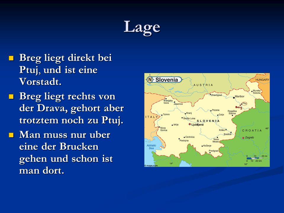Lage Breg liegt direkt bei Ptuj, und ist eine Vorstadt.