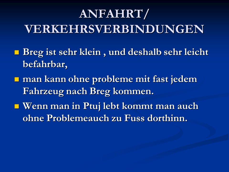 ANFAHRT/ VERKEHRSVERBINDUNGEN