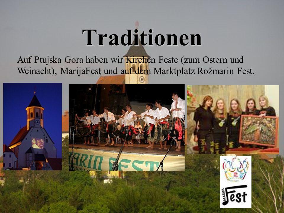 Traditionen Auf Ptujska Gora haben wir Kirchen Feste (zum Ostern und Weinacht), MarijaFest und auf dem Marktplatz Rožmarin Fest.