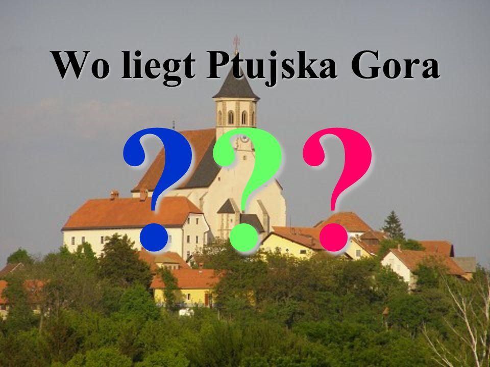Wo liegt Ptujska Gora