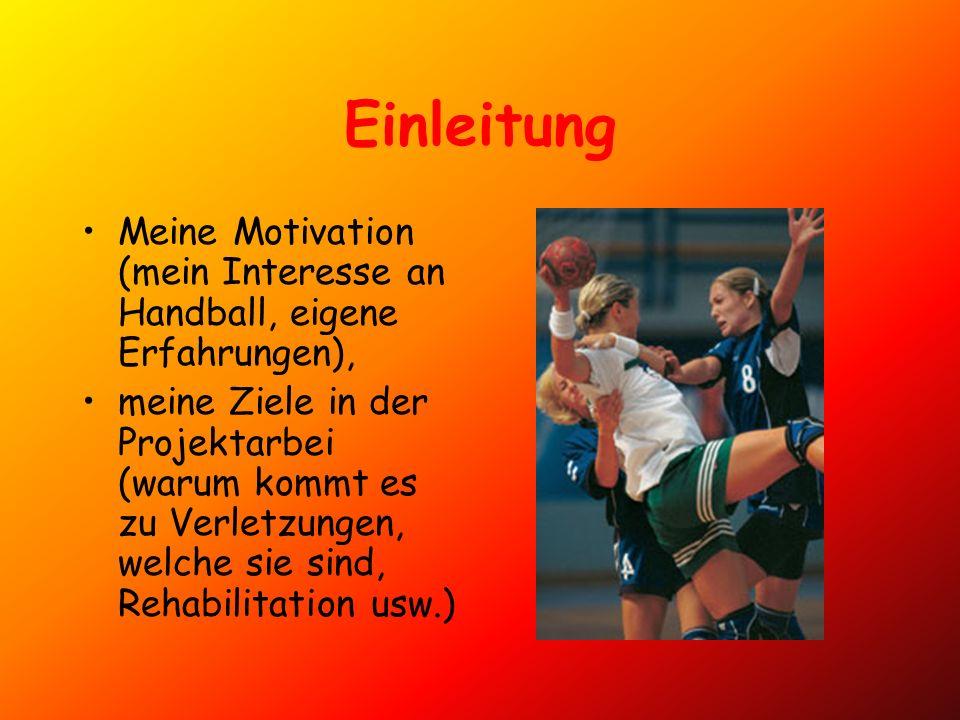 Einleitung Meine Motivation (mein Interesse an Handball, eigene Erfahrungen),