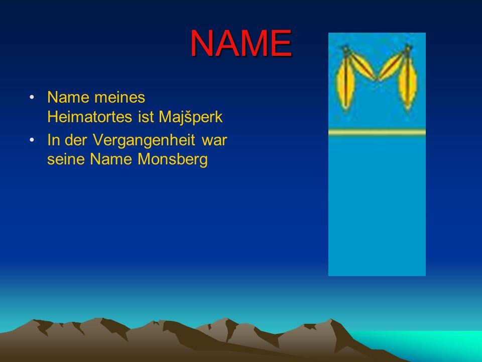 NAME Name meines Heimatortes ist Majšperk