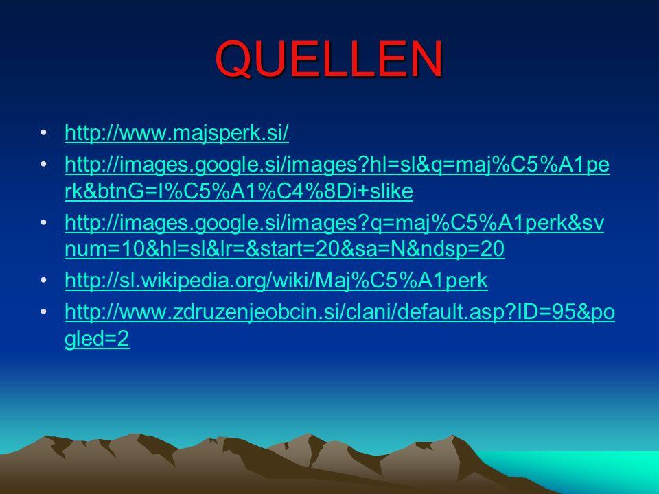 QUELLEN http://www.majsperk.si/