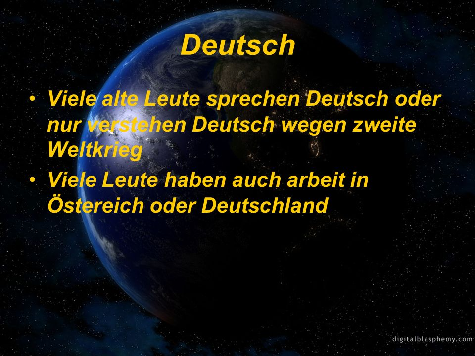 Deutsch Viele alte Leute sprechen Deutsch oder nur verstehen Deutsch wegen zweite Weltkrieg.