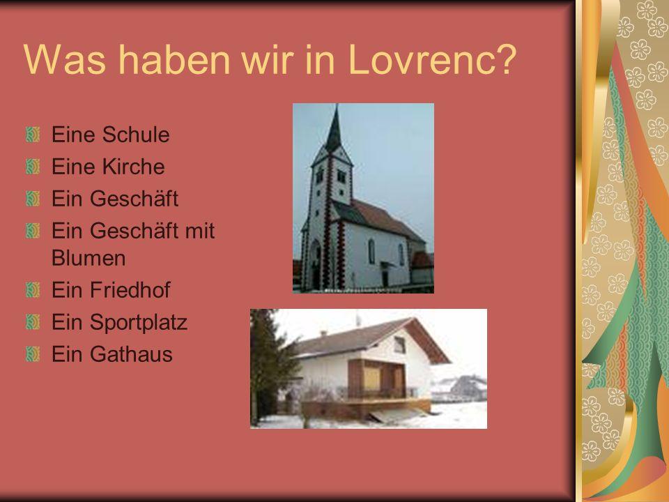 Was haben wir in Lovrenc