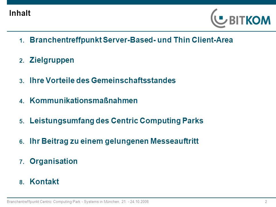 Inhalt Branchentreffpunkt Server-Based- und Thin Client-Area. Zielgruppen. Ihre Vorteile des Gemeinschaftsstandes.