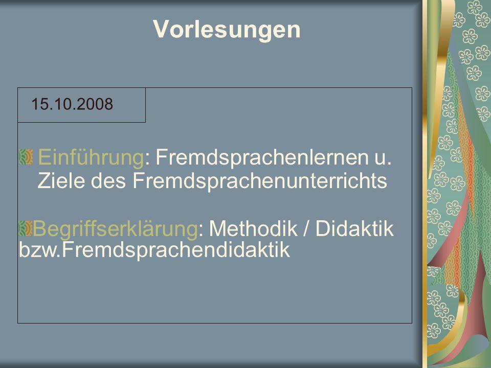 Vorlesungen 15.10.2008. Einführung: Fremdsprachenlernen u. Ziele des Fremdsprachenunterrichts.
