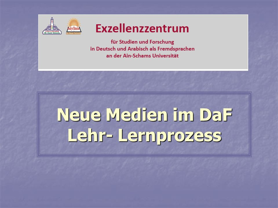Neue Medien im DaF Lehr- Lernprozess