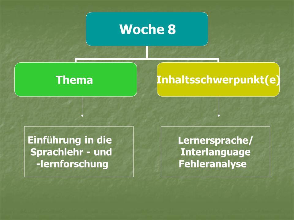 Einführung in die Sprachlehr - und -lernforschung Lernersprache/ Interlanguage Fehleranalyse