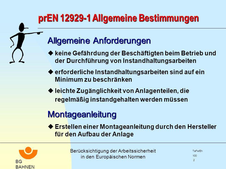 prEN 12929-1 Allgemeine Bestimmungen